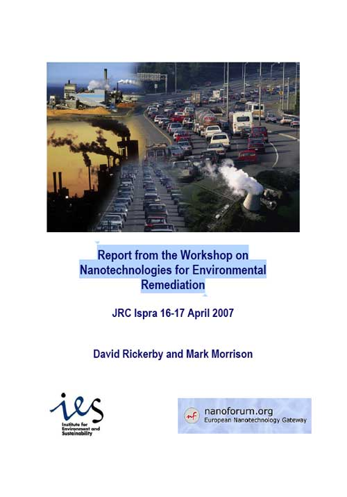 Report from the Workshop on Nanotechnologies for EnvironmentalRemediation