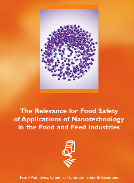 The Relevance for Food Safety of Applications of Nanotechnology in the Food and Feed Industries