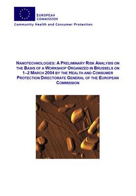 Nanotechnologies - A Preliminary Risk Analysis