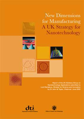 New Dimensions for Manufacturing A UK Strategy for Nanotechnology