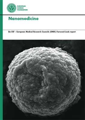 Nanomedicine. An ESF-European Medical Research Councils (EMRC) Forward Look Report