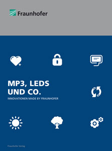 MP3, LEDS UND CO. - Innovationen made by Fraunhofer